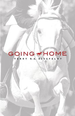 Going Home - Eissfeldt, Terry R a