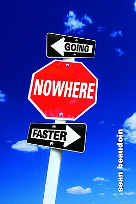 Going Nowhere Faster - Beaudoin, Sean