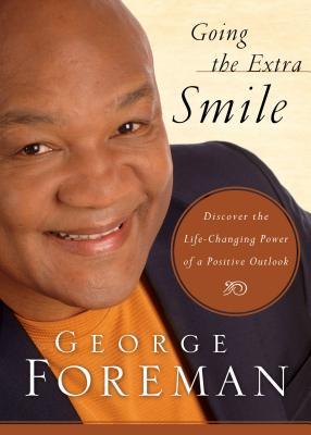 Going the Extra Smile - Foreman, George