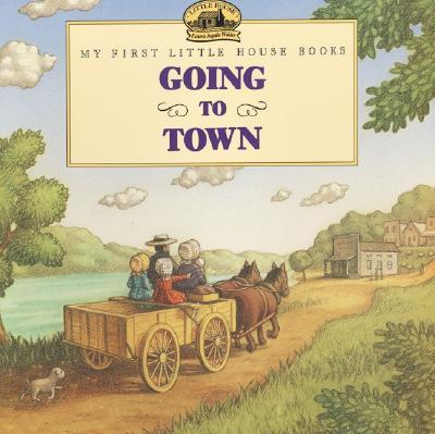 Going to Town - Wilder, Laura Ingalls