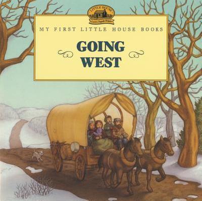 Going West - Wilder, Laura Ingalls