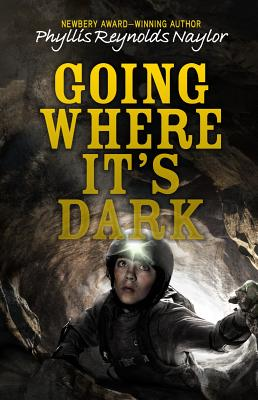 Going Where It's Dark - Naylor, Phyllis Reynolds
