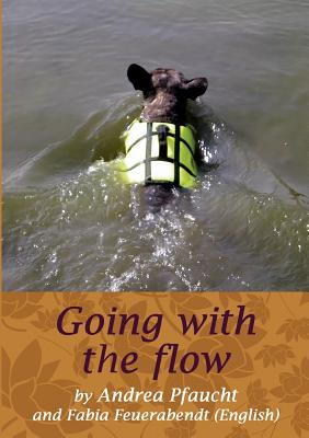 Going with the Flow - Pfaucht, Andrea, and Feuerabendt, Fabia