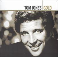 Gold (1965 - 1975) - Tom Jones
