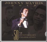 Gold: A 50th Anniversary Celebration - Johnny Mathis