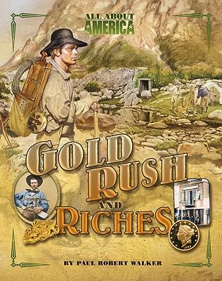 Gold Rush and Riches - Walker, Paul Robert