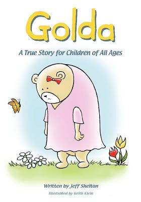 Golda: A True Story for Children of All Ages - Shelton, Jeff