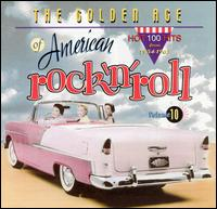 Golden Age of American Rock 'n' Roll, Vol. 10 - Golden Age of American Rock'n'Roll Vol. 10