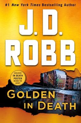 Golden in Death: An Eve Dallas Novel (in Death, Book 50) - Robb, J D