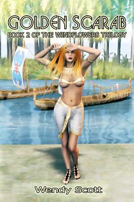 Golden Scarab: Book 2 The Windflowers Trilogy - Scott, Wendy