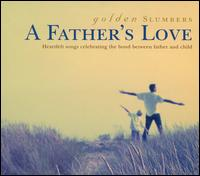 Golden Slumbers: A Father's Love - Various Artists