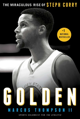 Golden: The Miraculous Rise of Steph Curry - Thompson, Marcus, II