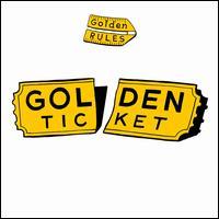 Golden Ticket - Golden Rules