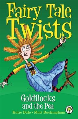 Goldilocks and the Pea - Dale, Katie