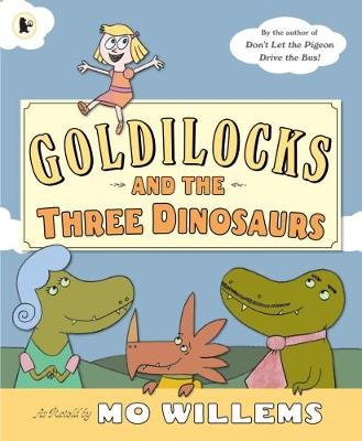 Goldilocks and the Three Dinosaurs - Willems, Mo