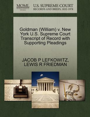 Goldman (William) V. New York U.S. Supreme Court Transcript of Record with Supporting Pleadings - Lefkowitz, Jacob P, and Friedman, Lewis R