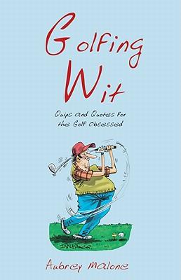 Golfing Wit - Malone, Aubrey