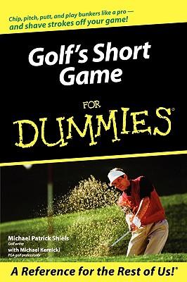 Golf's Short Game for Dummies - Shiels, Michael Patrick, and Kernicki, Michael