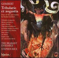 Gombert: Tribulatio et Angustia - Brabant Ensemble