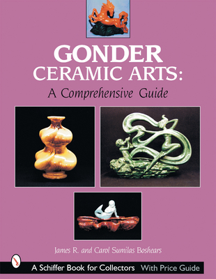 Gonder Ceramic Arts: A Comprehensive Guide - Boshears, James R