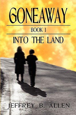 Gone Away Into the Land - Allen, Jeffrey B