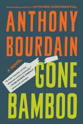 Gone Bamboo - Bourdain, Anthony