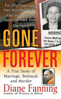 Gone Forever: A True Story of Marriage, Betrayal, and Murder - Fanning, Diane