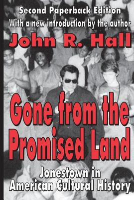 Gone from the Promised Land: Jonestown in American Cultural History - Hall, John R