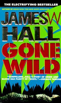 Gone Wild - Hall, James, Professor