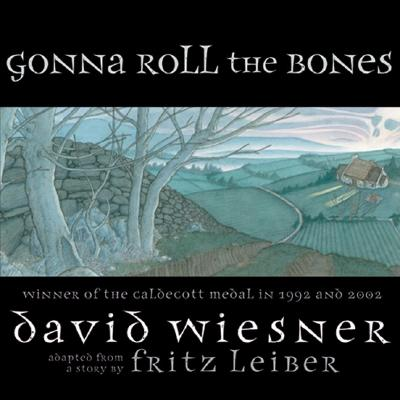 Gonna Roll the Bones - Thomson, Sarah L, and Wiesner, David (Adapted by), and Leiber, Fritz