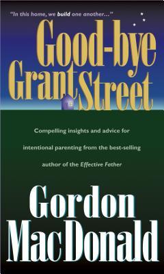 Good-Bye, Grant Street - MacDonald, Gordon, and McLaughlin, Kristen MacDonald (Foreword by)