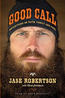 Good Call: Reflections on Faith, Family, and Fowl - Robertson, Jase