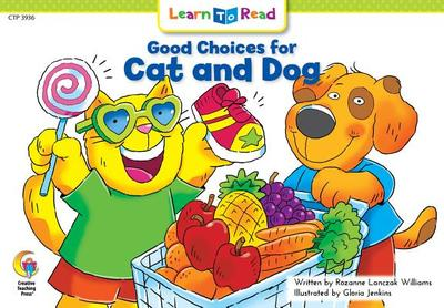 Good Choices for Cat and Dog book by Rozanne Lanczak Williams