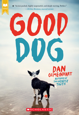 Good Dog - Gemeinhart, Dan