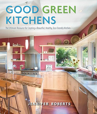 Good green kitchens the ultimate resource for creating a for Green kitchen cabinets for eco friendly homeowners