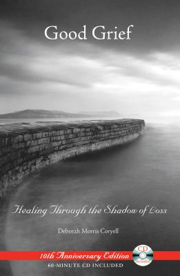 Good Grief: Healing Through the Shadow of Loss - Coryell, Deborah Morris