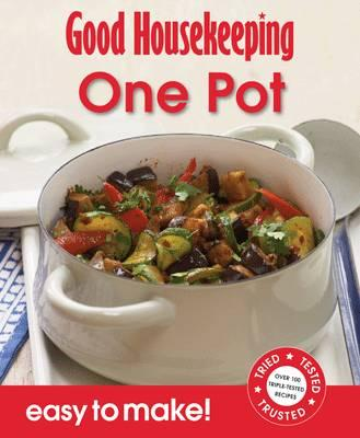 Good Housekeeping Easy to Make! One Pot: Over 100 Triple-Tested Recipes - Good Housekeeping Institute
