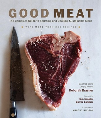Good Meat: The Complete Guide to Sourcing and Cooking Sustainable Meat - Krasner, Deborah