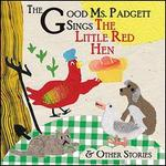 Good Ms. Padgett Sings the Little Red Hen