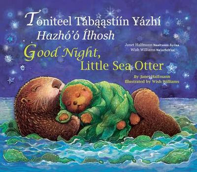 Good Night Little Sea Otter (Navajo/English) - Halfmann, Janet