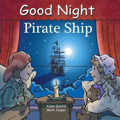 Good Night Pirate Ship - Gamble, Adam, and Jasper, Mark