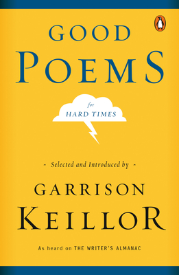 Good Poems for Hard Times - Keillor, Garrison (Selected by)