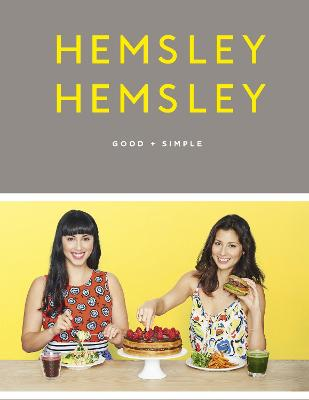 Good + Simple - Hemsley, Jasmine, and Hemsley, Melissa