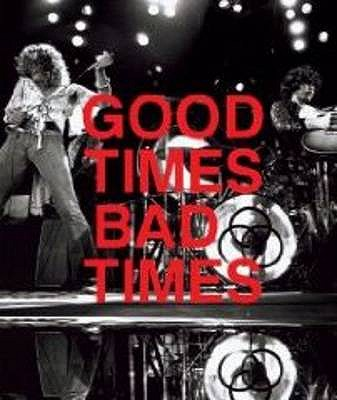 Good Times, Bad Times: Led Zeppelin: A Visual Biography - Prochnicky, Jerry, and Hulett, Ralph