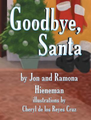 Goodbye, Santa (Mom's Choice Awards Recipient) - Hieneman, Jon, and Hieneman, Ramona