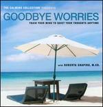 Goodbye Worries