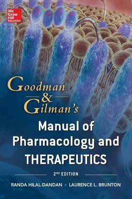 Goodman and Gilman's Manual of Pharmacology and Therapeutics - Hilal-Dandan, Randa, and Brunton, Laurence