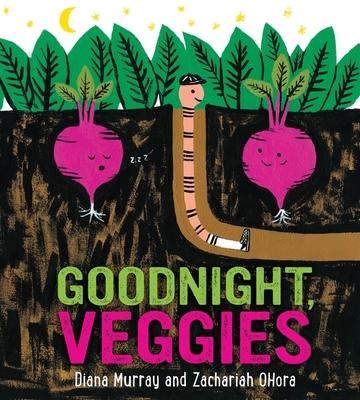 Goodnight, Veggies (Board Book) - Murray, Diana, and Ohora, Zachariah (Illustrator)