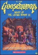 Goosebumps: Night of the Living Dummy III