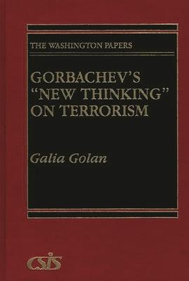 Gorbachev's New Thinking on Terrorism - Golan, Galia